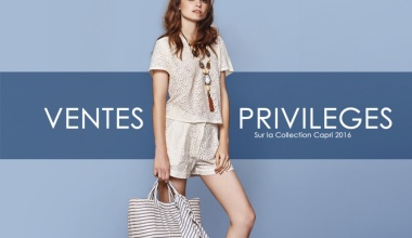 VENTES PRIVILEGES - Jusqu'à -40% sur la Collection CAPRI !